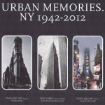 Angelo Bucarelli Urban Memories NY 1942-2012